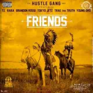 Instrumental: Hustle Gang - Friends Ft. T.I., RaRa, Brandon Rossi, Tokyo Jetz, Trae Tha Truth & Young Dro